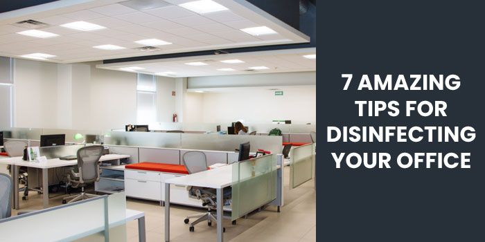 7 Amazing Tips for Disinfecting Your Office