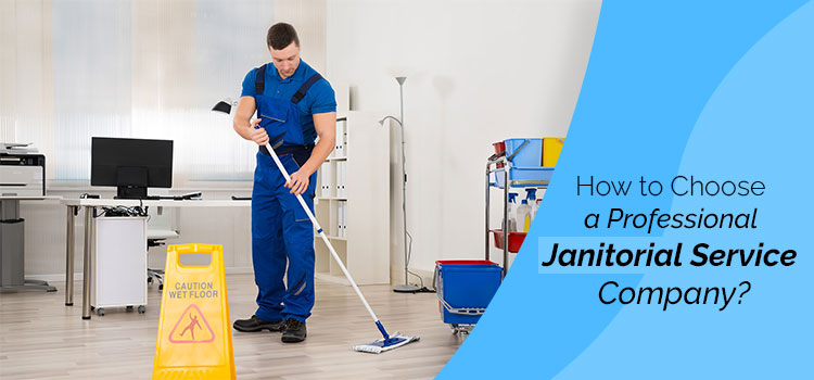 How to Choose a Professional Janitorial Service Company in Los Angeles?